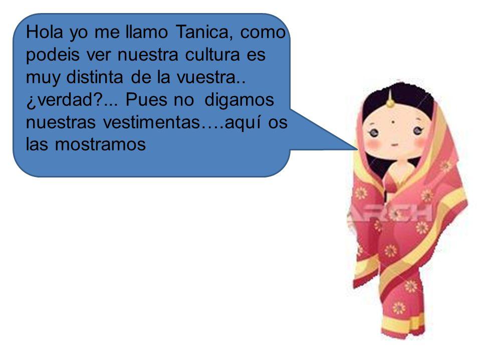 Hola yo me llamo Tanica, como podeis ver nuestra cultura es muy distinta de la vuestra..