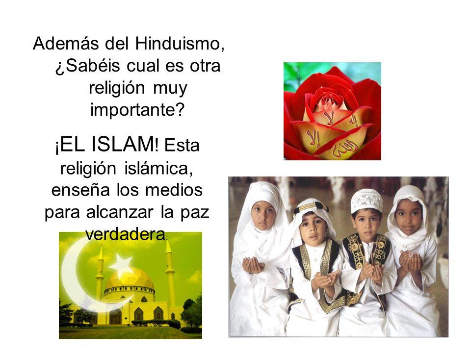 Además del Hinduismo, ¿Sabéis cual es otra religión muy importante