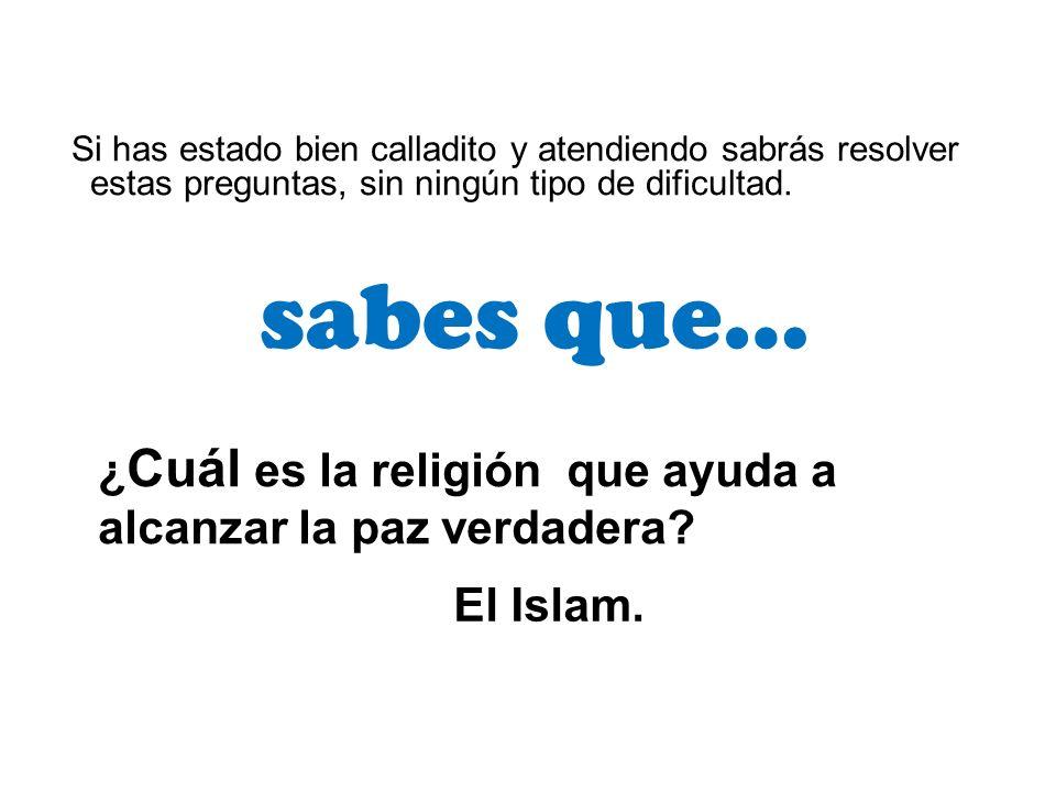 sabes que… ¿Cuál es la religión que ayuda a alcanzar la paz verdadera