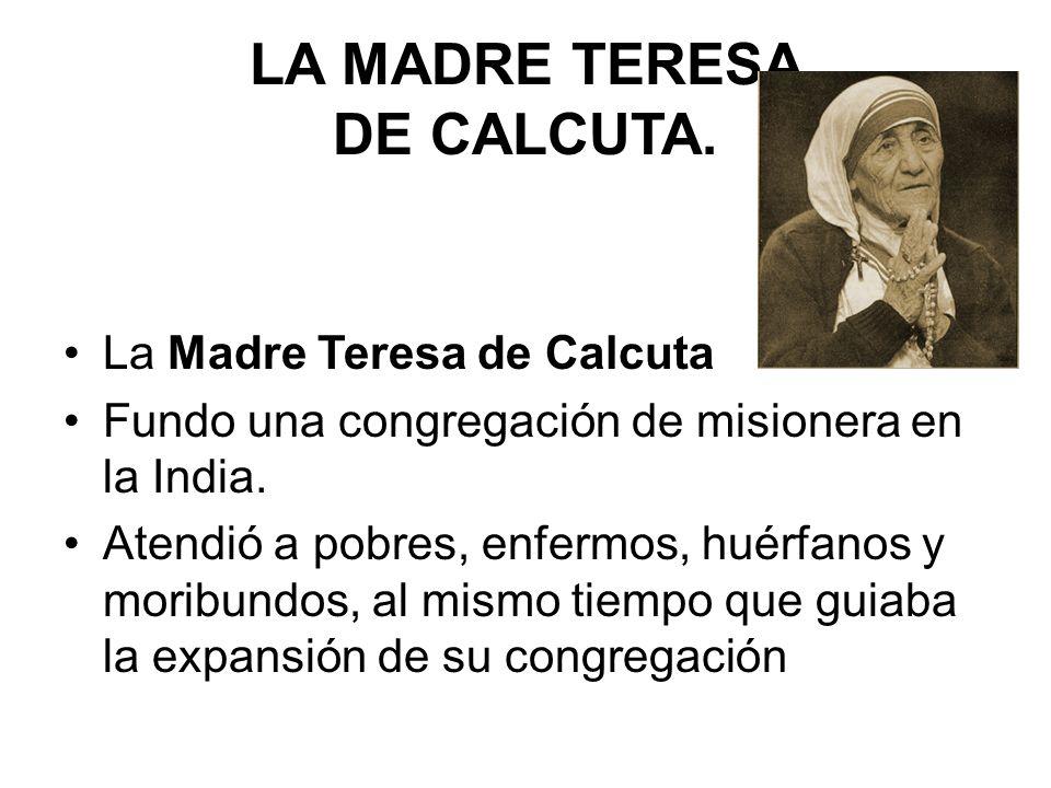LA MADRE TERESA DE CALCUTA.