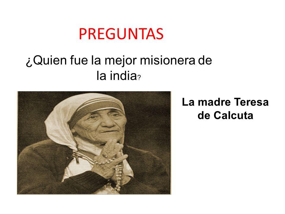 ¿Quien fue la mejor misionera de la india