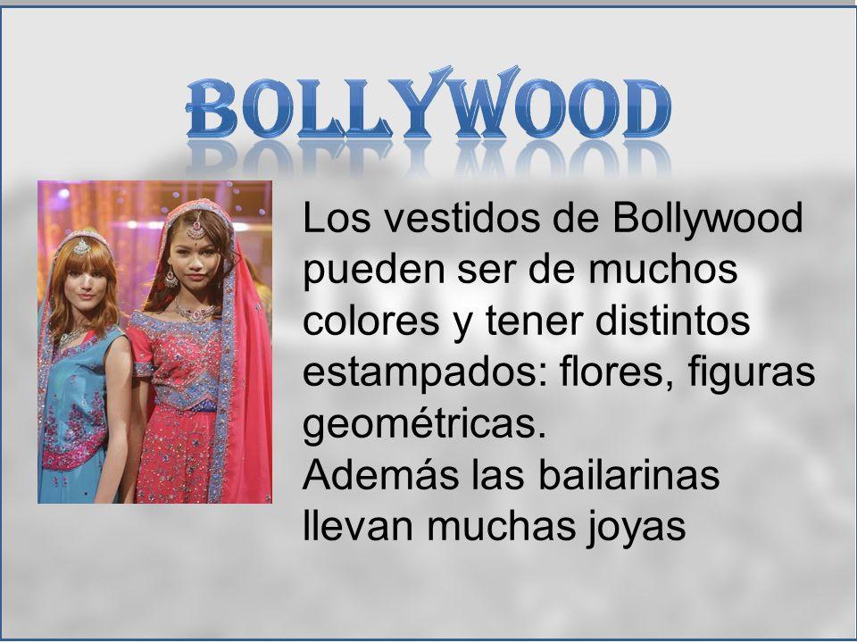 Bollywood Los vestidos de Bollywood pueden ser de muchos colores y tener distintos estampados: flores, figuras geométricas.