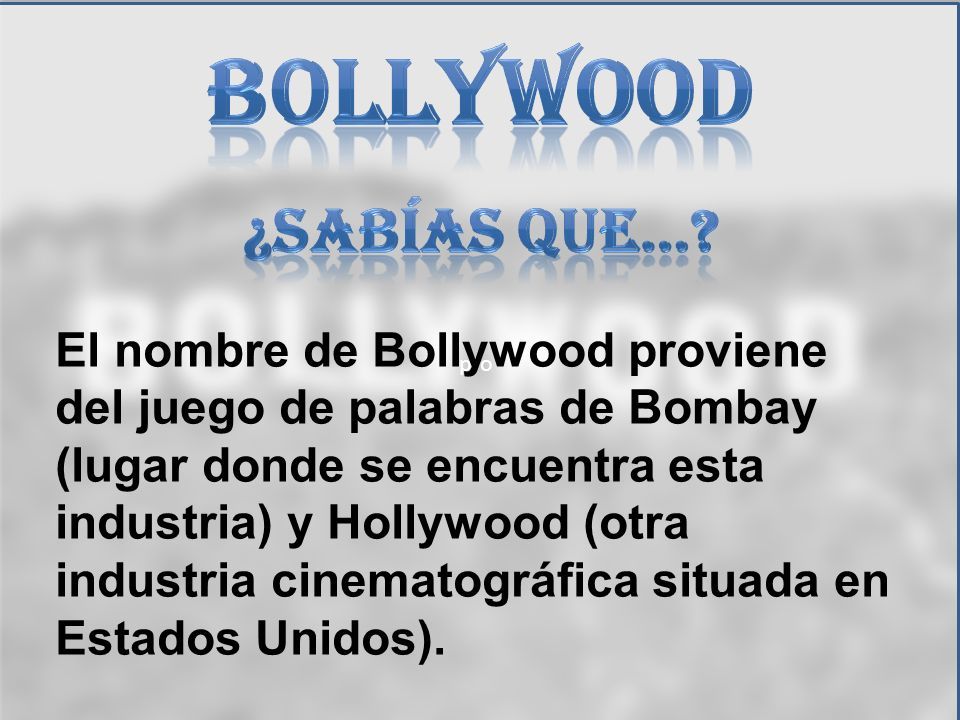 Bollywood ¿sabías que…