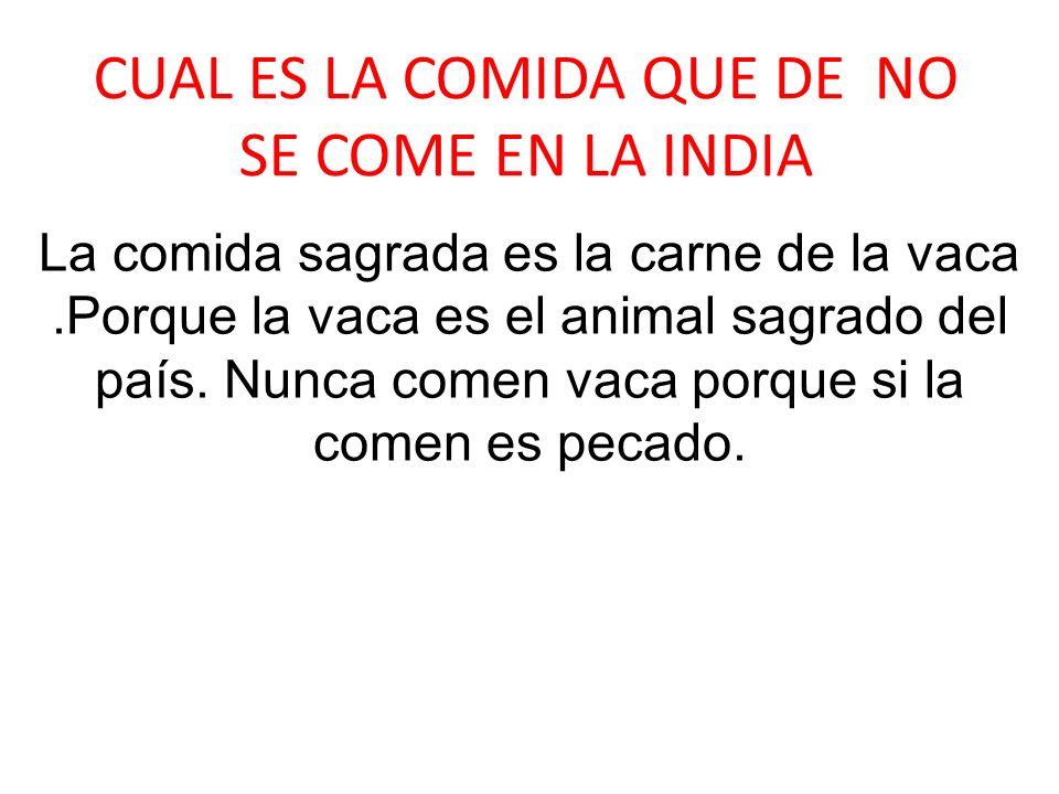 CUAL ES LA COMIDA QUE DE NO SE COME EN LA INDIA