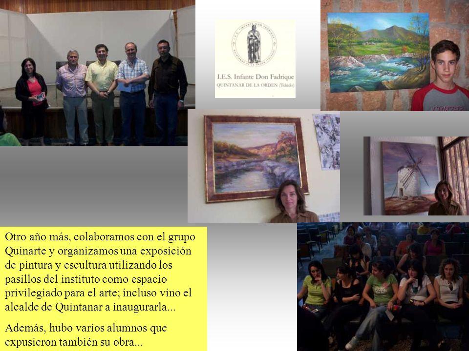 Otro año más, colaboramos con el grupo Quinarte y organizamos una exposición de pintura y escultura utilizando los pasillos del instituto como espacio privilegiado para el arte; íncluso vino el alcalde de Quintanar a inaugurarla...