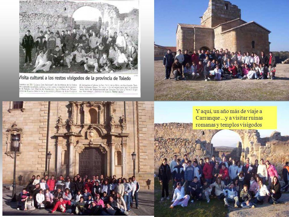 21 Y aquí, un año más de viaje a Carranque ...y a visitar ruinas romanas y templos visigodos