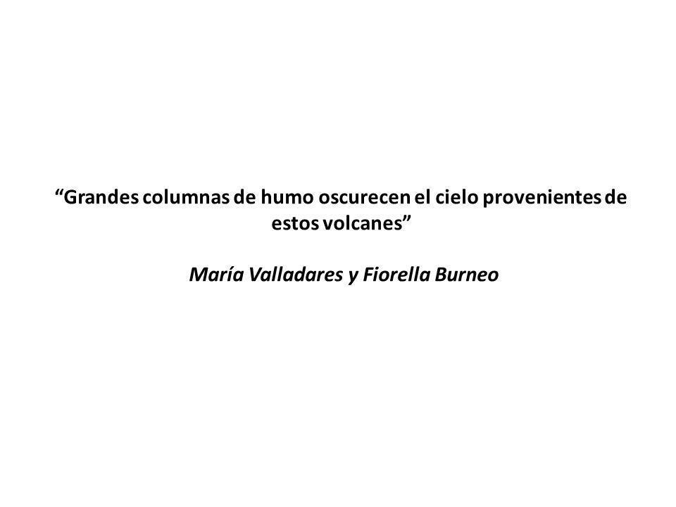 Grandes columnas de humo oscurecen el cielo provenientes de estos volcanes María Valladares y Fiorella Burneo