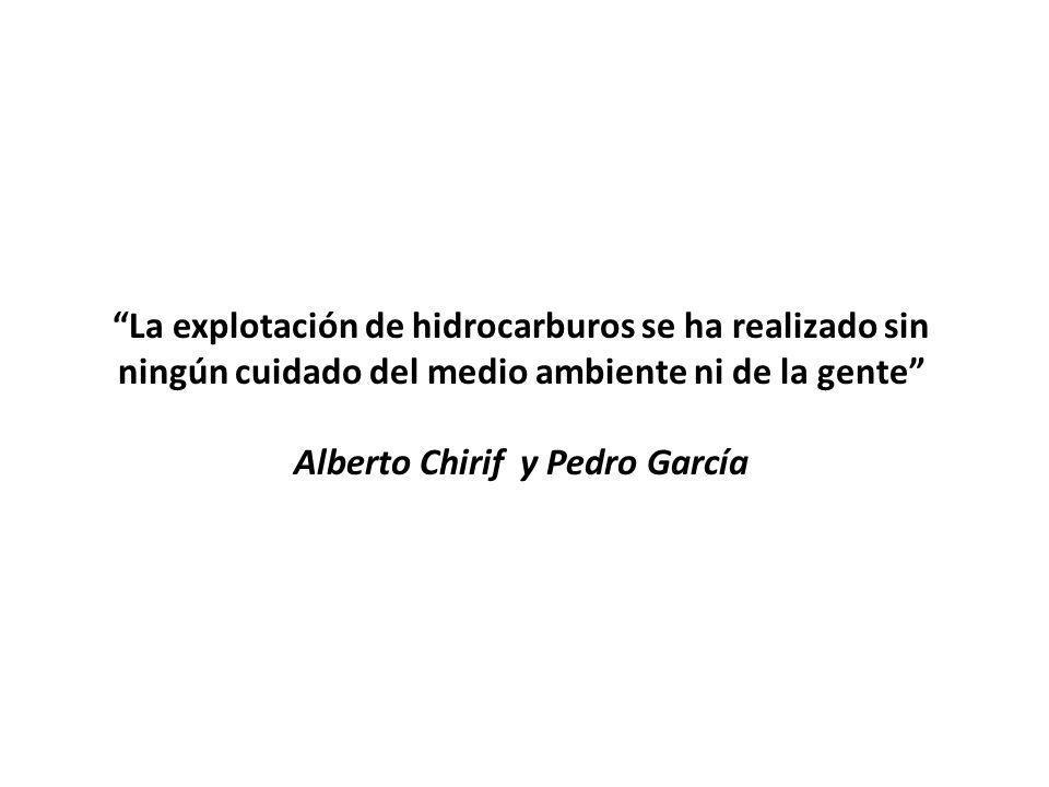 La explotación de hidrocarburos se ha realizado sin ningún cuidado del medio ambiente ni de la gente Alberto Chirif y Pedro García