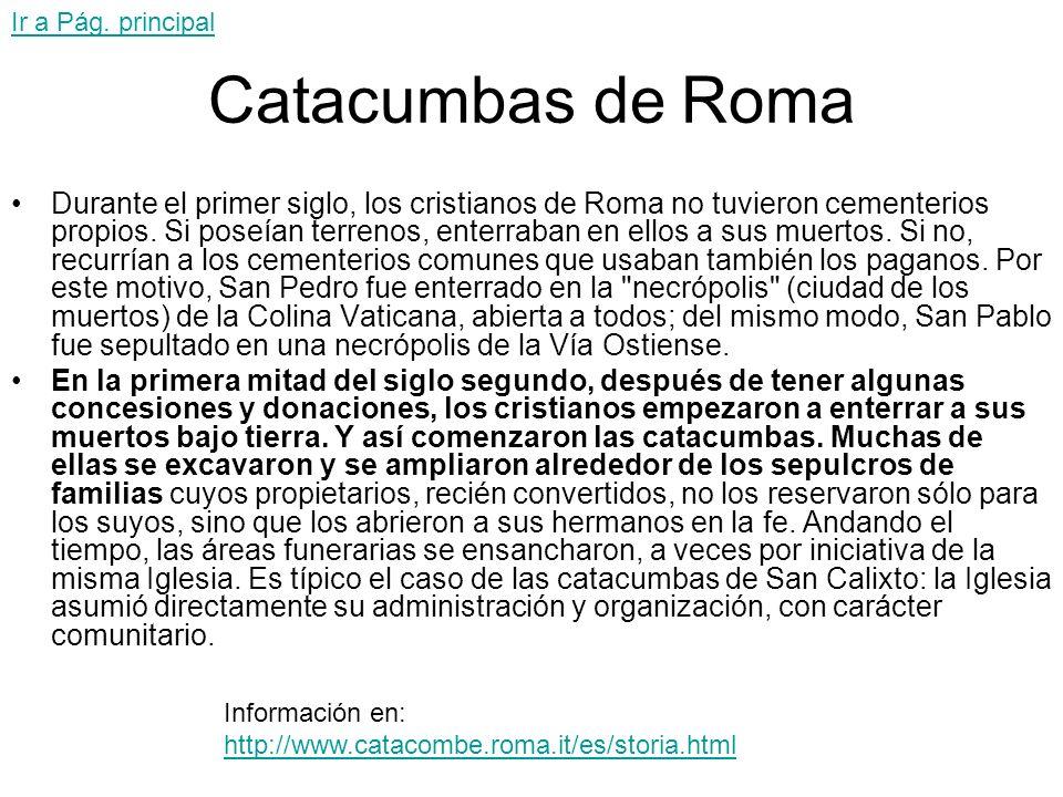Ir a Pág. principal Catacumbas de Roma.