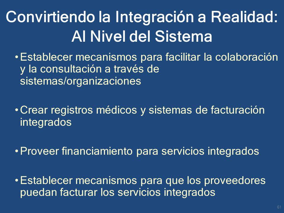 Convirtiendo la Integración a Realidad: Al Nivel del Sistema