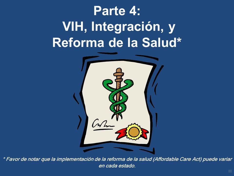 Parte 4: VIH, Integración, y Reforma de la Salud*