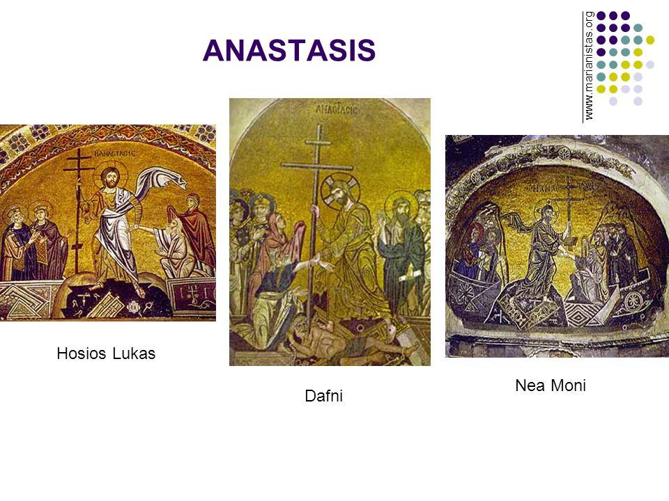 ANASTASIS www.marianistas.org Hosios Lukas Nea Moni Dafni