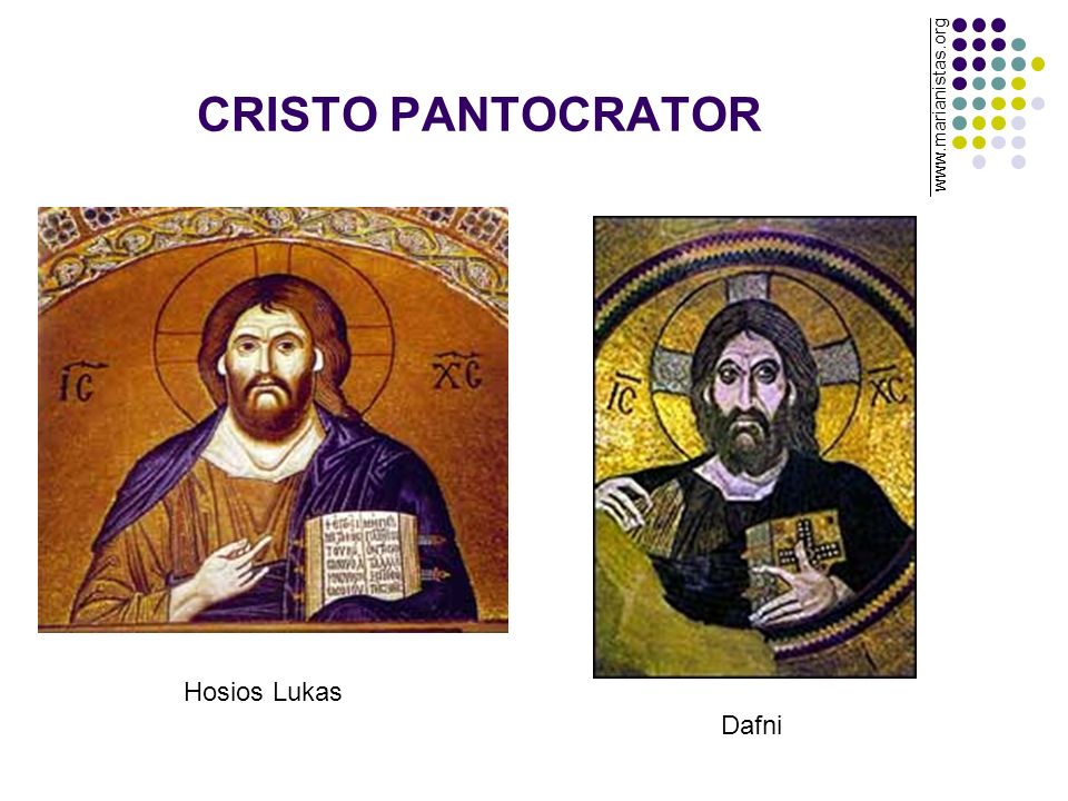 CRISTO PANTOCRATOR www.marianistas.org Hosios Lukas Dafni