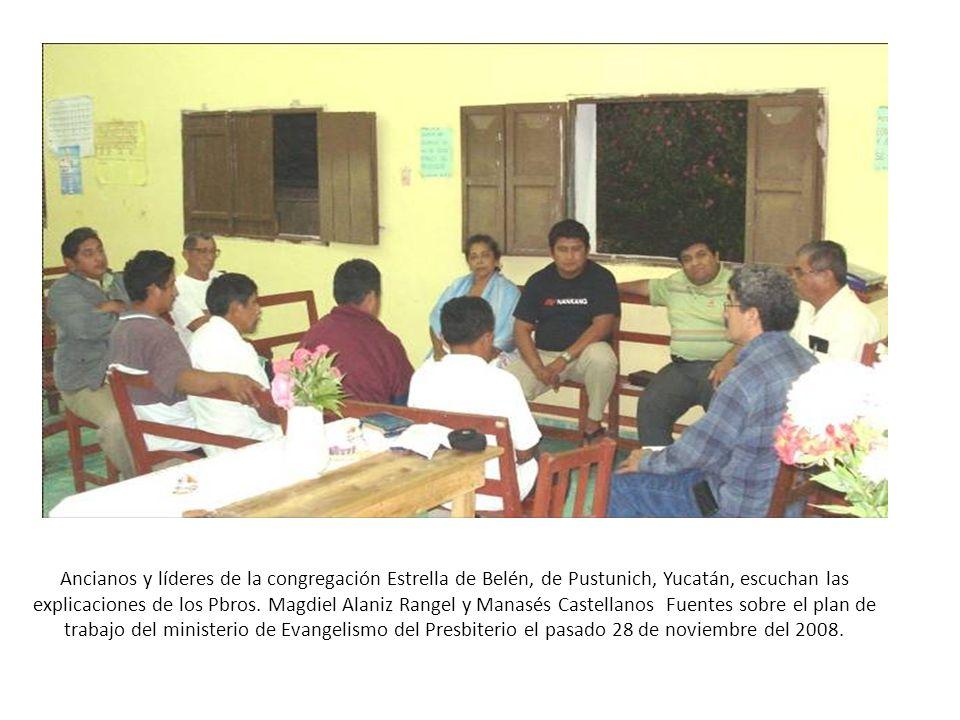 Ancianos y líderes de la congregación Estrella de Belén, de Pustunich, Yucatán, escuchan las explicaciones de los Pbros.