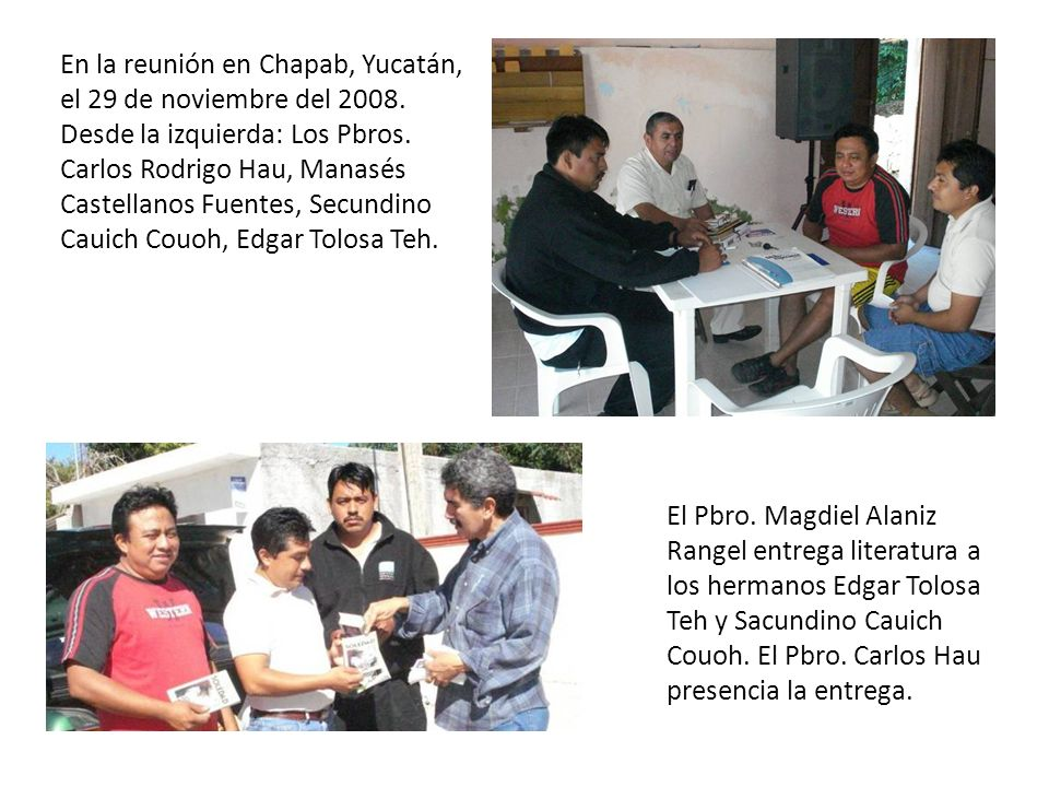 En la reunión en Chapab, Yucatán, el 29 de noviembre del 2008