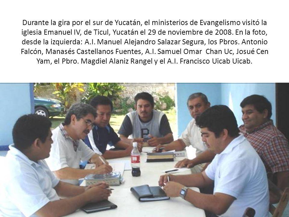 Durante la gira por el sur de Yucatán, el ministerios de Evangelismo visitó la iglesia Emanuel IV, de Ticul, Yucatán el 29 de noviembre de 2008.