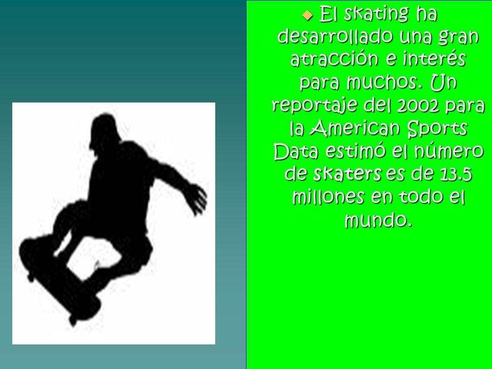 El skating ha desarrollado una gran atracción e interés para muchos
