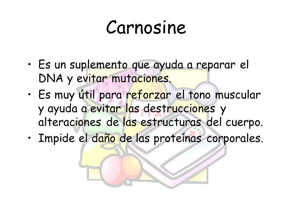 Carnosine Es un suplemento que ayuda a reparar el DNA y evitar mutaciones.