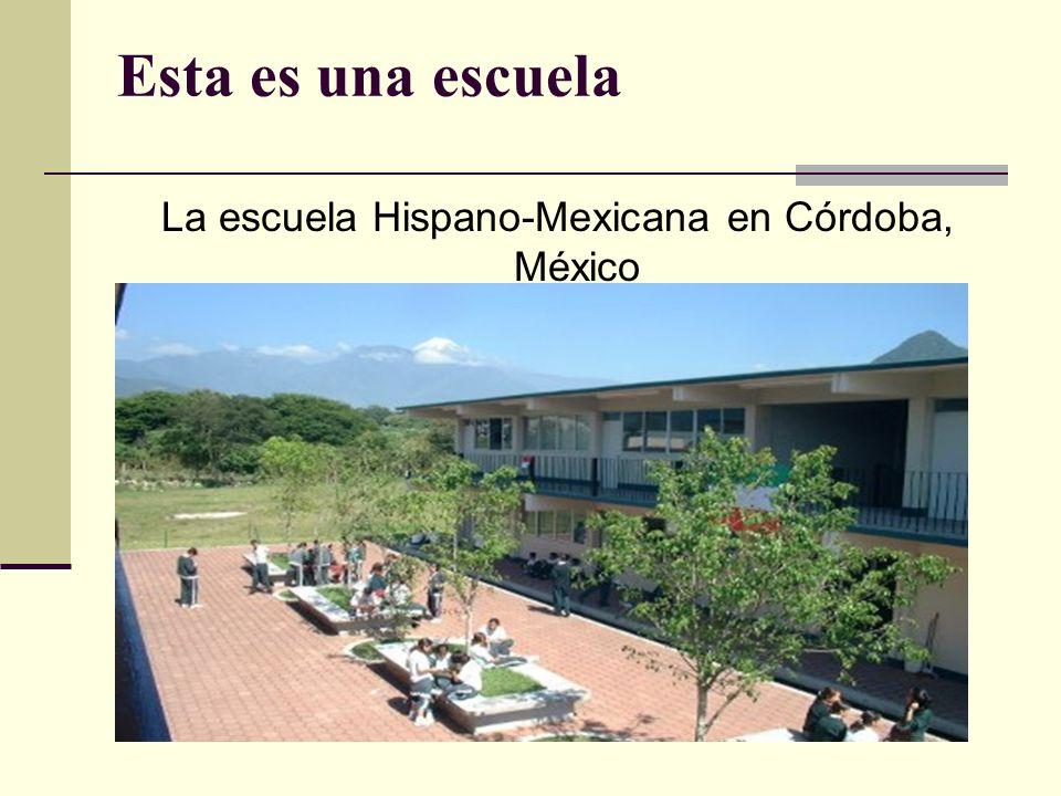 La escuela Hispano-Mexicana en Córdoba, México