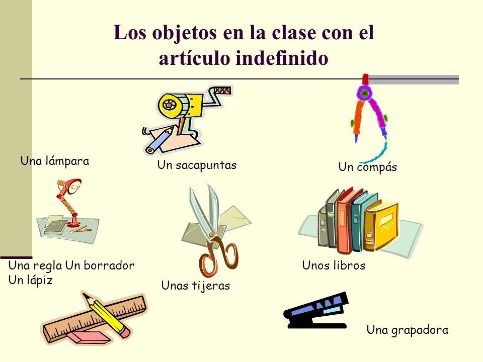 Los objetos en la clase con el artículo indefinido
