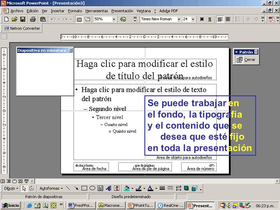Se puede trabajar en el fondo, la tipografía y el contenido que se desea que esté fijo en toda la presentación
