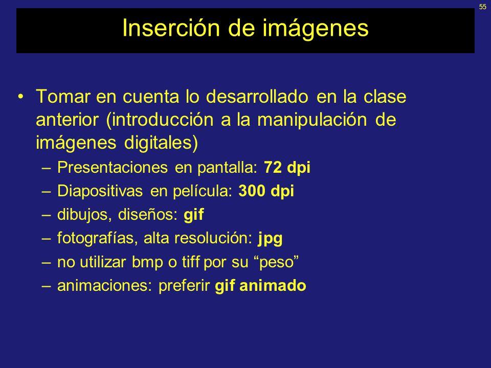 Inserción de imágenes Tomar en cuenta lo desarrollado en la clase anterior (introducción a la manipulación de imágenes digitales)