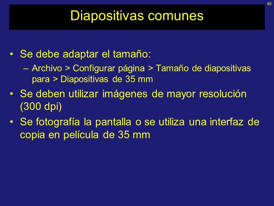Diapositivas comunes Se debe adaptar el tamaño:
