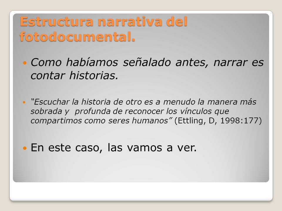 Estructura narrativa del fotodocumental.