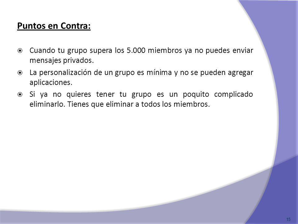 Puntos en Contra: Cuando tu grupo supera los 5.000 miembros ya no puedes enviar mensajes privados.