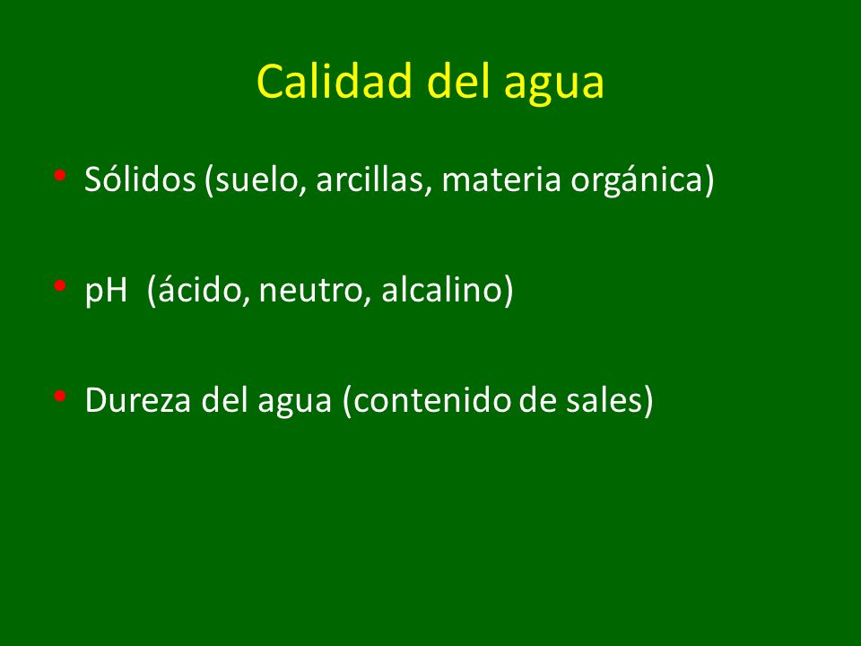 Calidad del agua Sólidos (suelo, arcillas, materia orgánica)