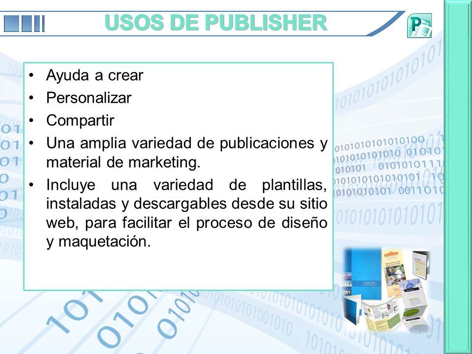 USOS DE PUBLISHER Ayuda a crear Personalizar Compartir
