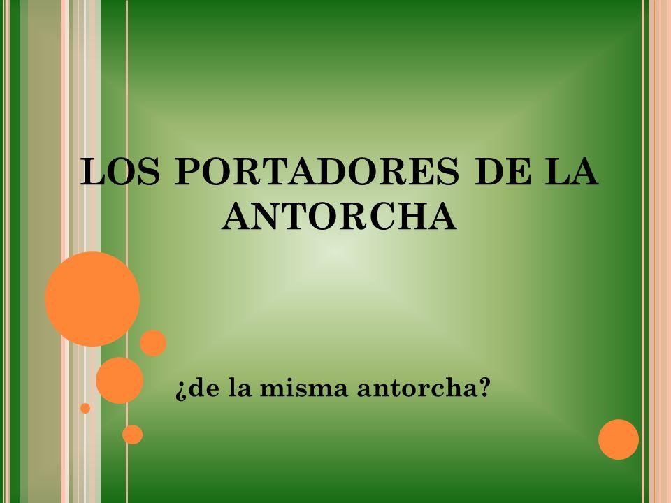 LOS PORTADORES DE LA ANTORCHA