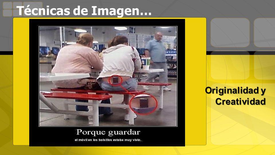 Técnicas de Imagen… Originalidad y Creatividad