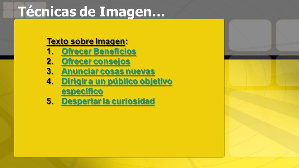 Técnicas de Imagen… Texto sobre Imagen: Ofrecer Beneficios