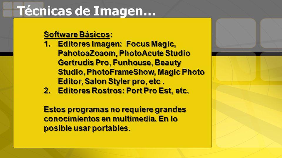 Técnicas de Imagen… Software Básicos: