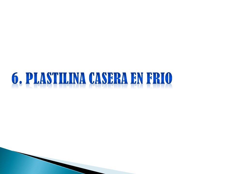 6. PLASTILINA CASERA EN FRIO