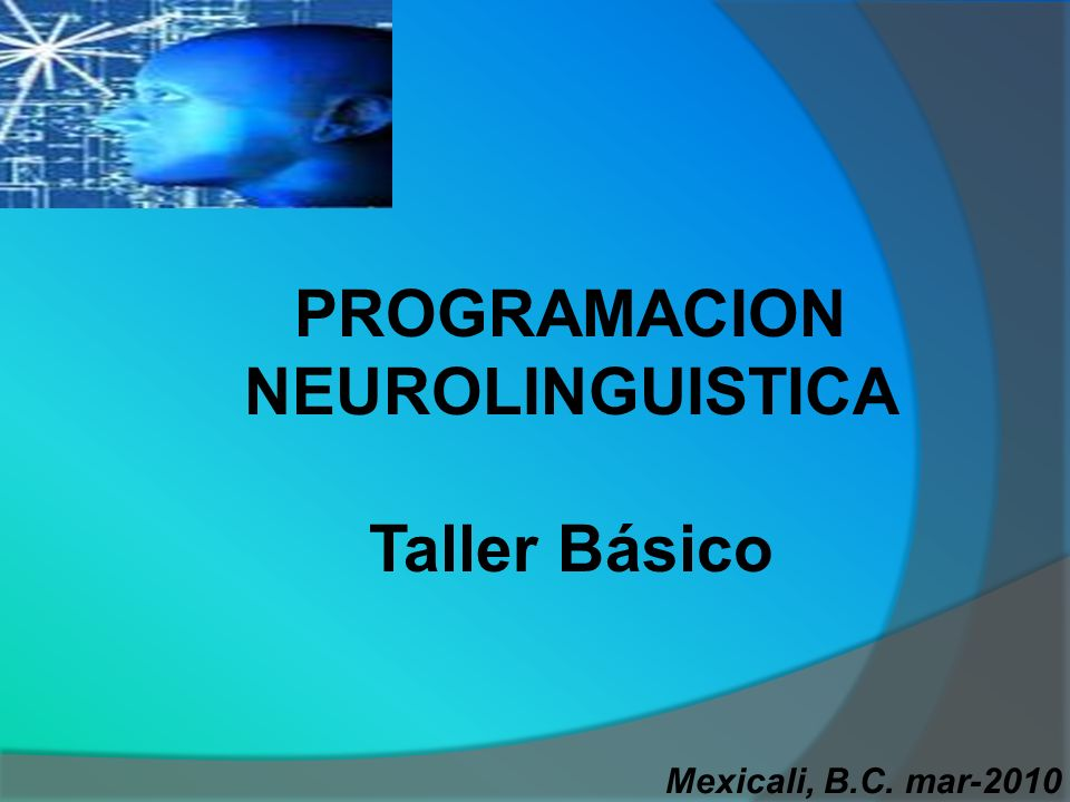 PROGRAMACION NEUROLINGUISTICA Taller Básico