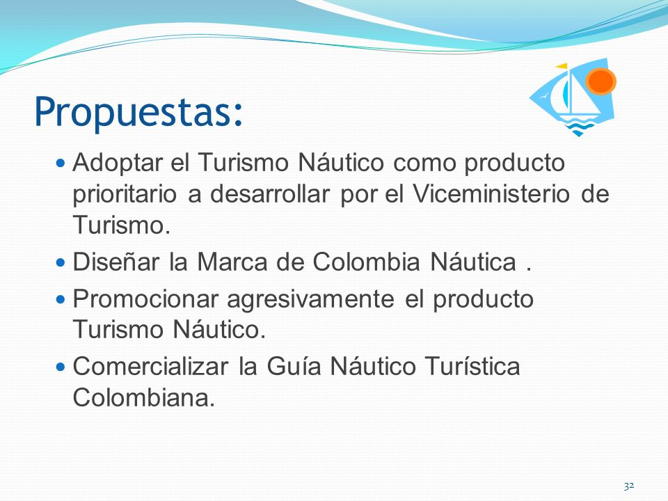 Propuestas: Adoptar el Turismo Náutico como producto prioritario a desarrollar por el Viceministerio de Turismo.