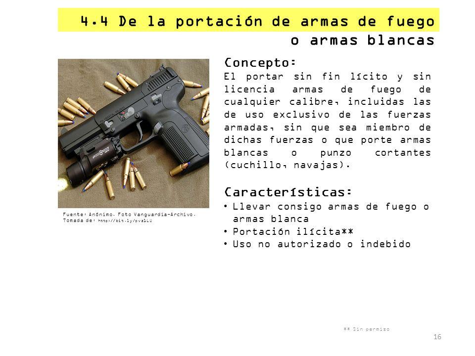 4.4 De la portación de armas de fuego o armas blancas