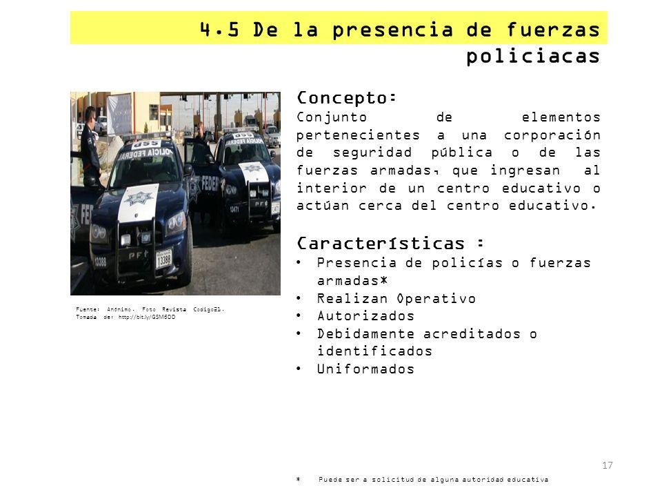 4.5 De la presencia de fuerzas policiacas
