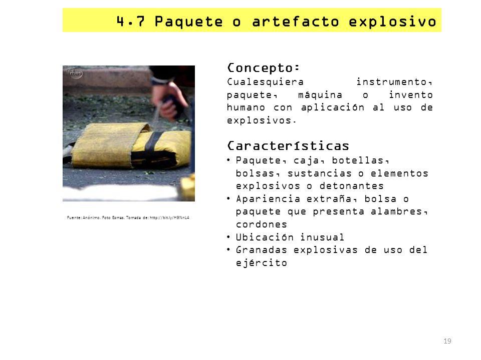4.7 Paquete o artefacto explosivo