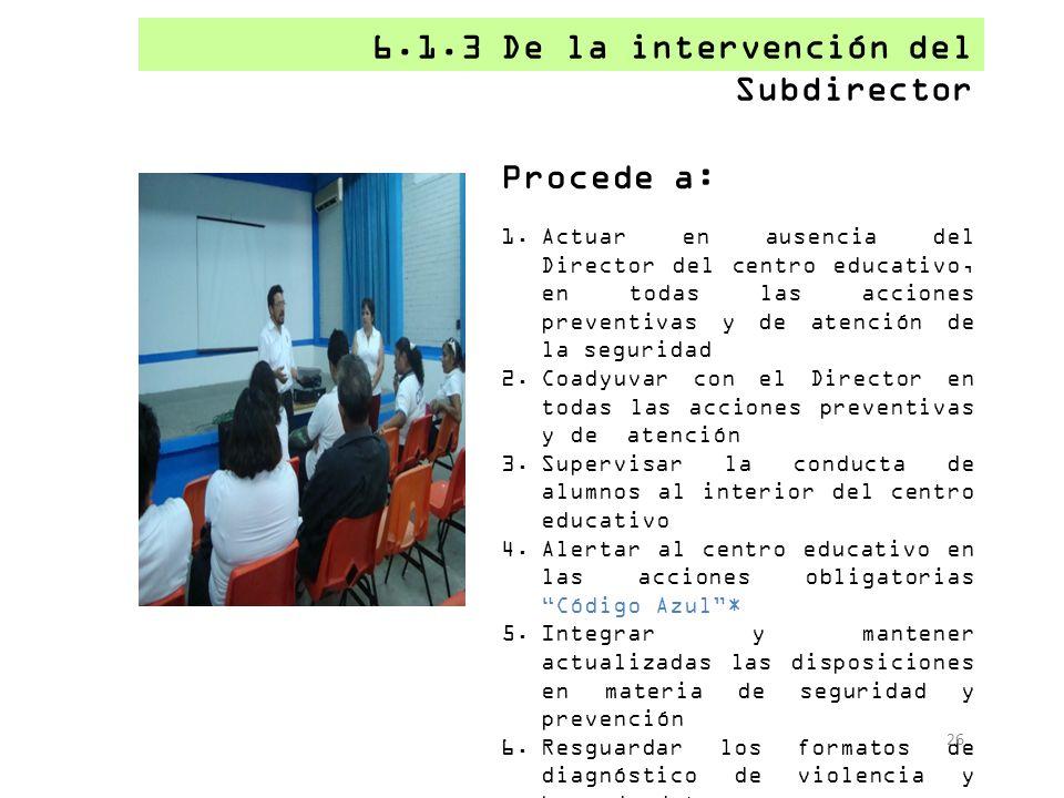 6.1.3 De la intervención del Subdirector