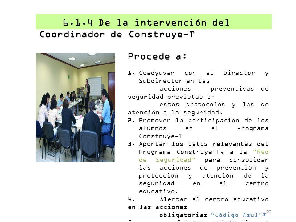 6.1.4 De la intervención del Coordinador de Construye-T