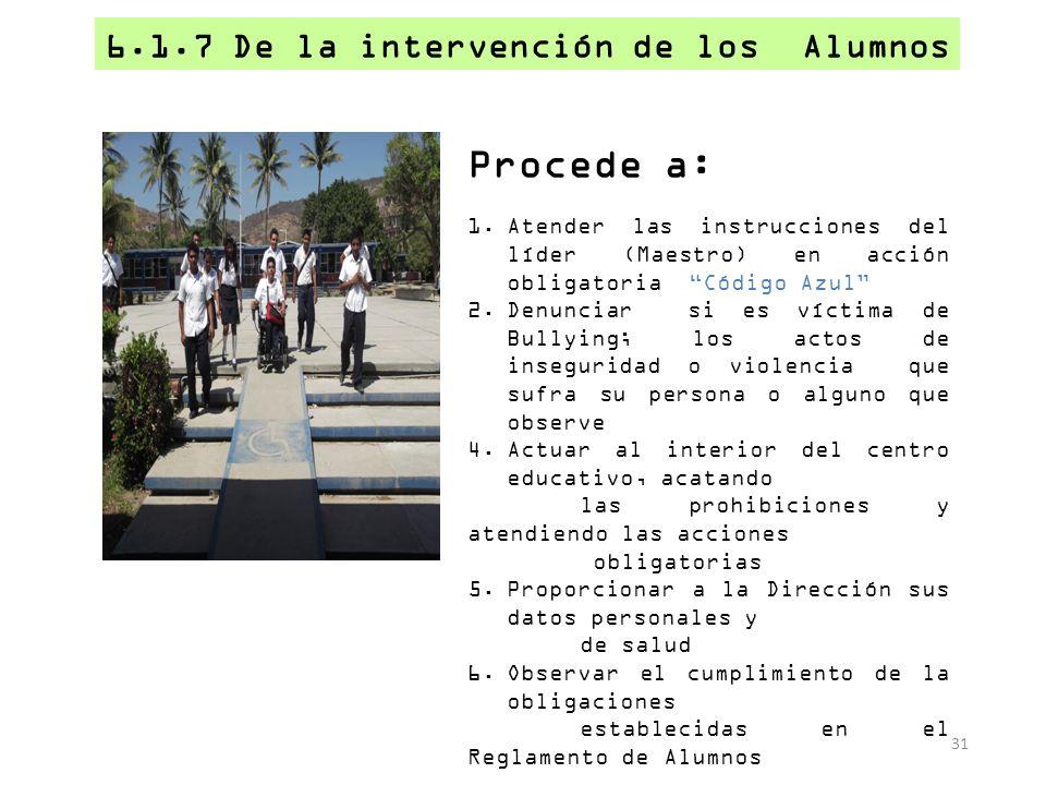 Procede a: 6.1.7 De la intervención de los Alumnos