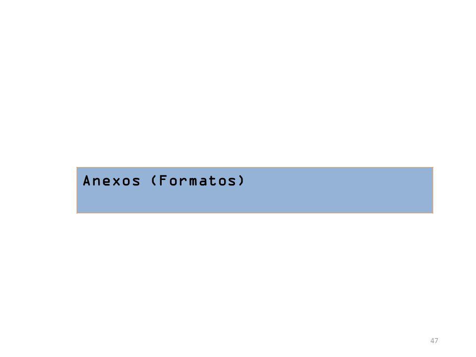 Anexos (Formatos) 47