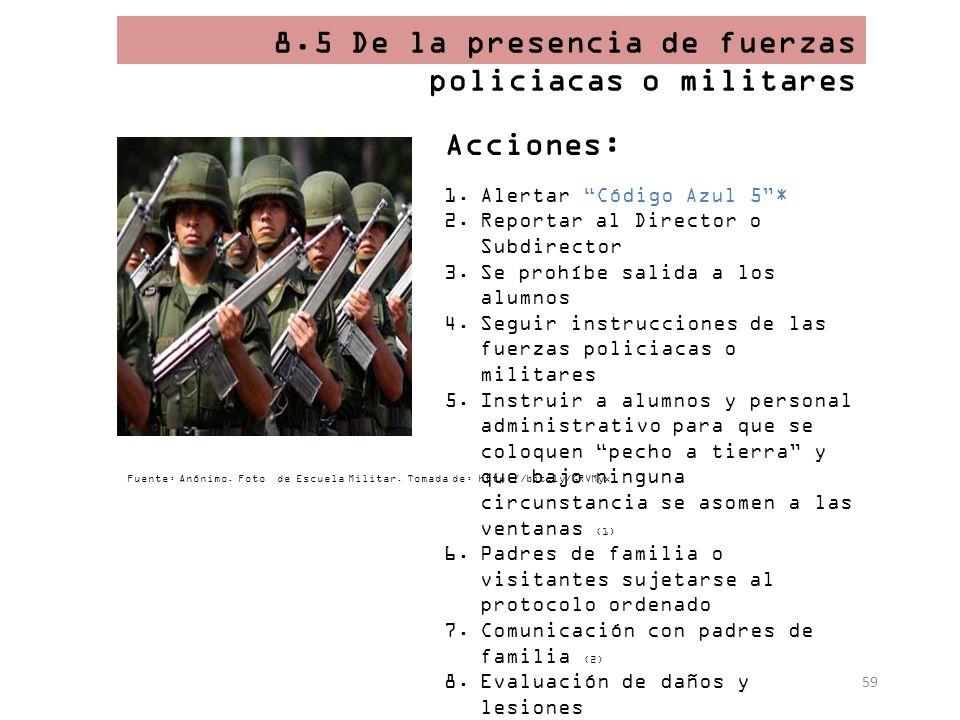 8.5 De la presencia de fuerzas policiacas o militares