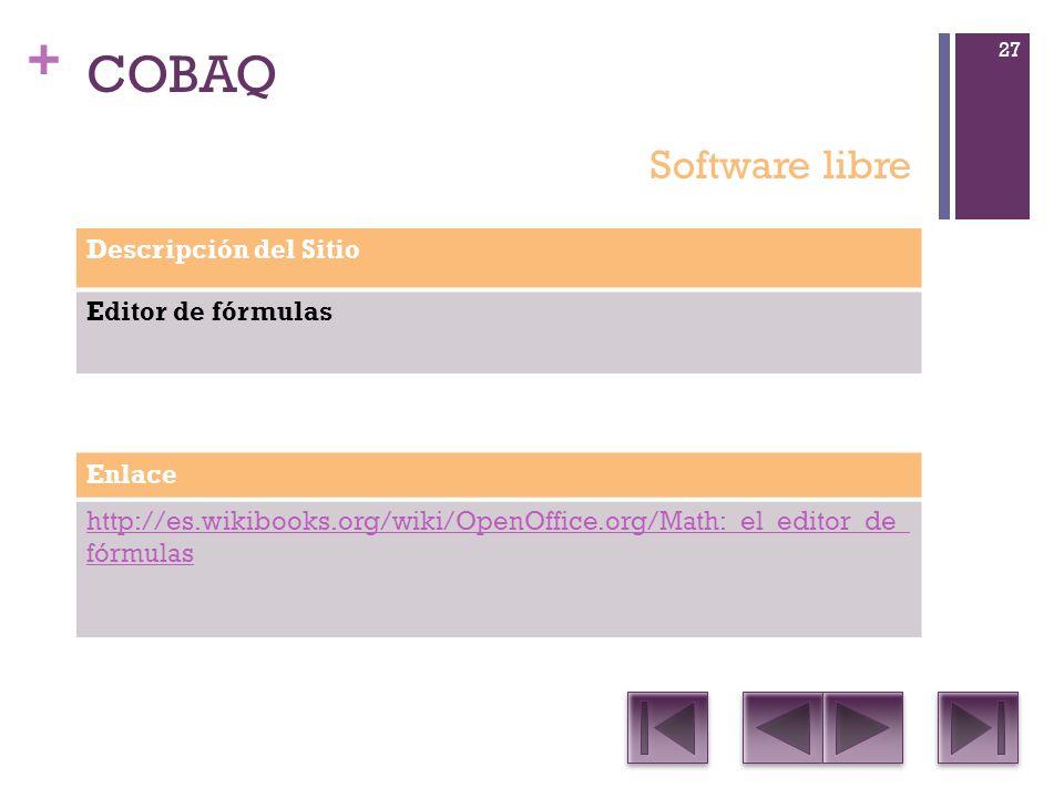 COBAQ Software libre Descripción del Sitio Editor de fórmulas Enlace
