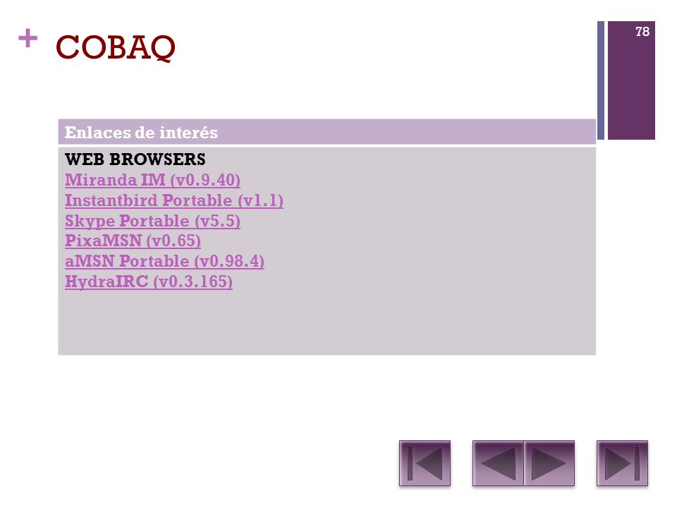 COBAQ Enlaces de interés WEB BROWSERS Miranda IM (v0.9.40)
