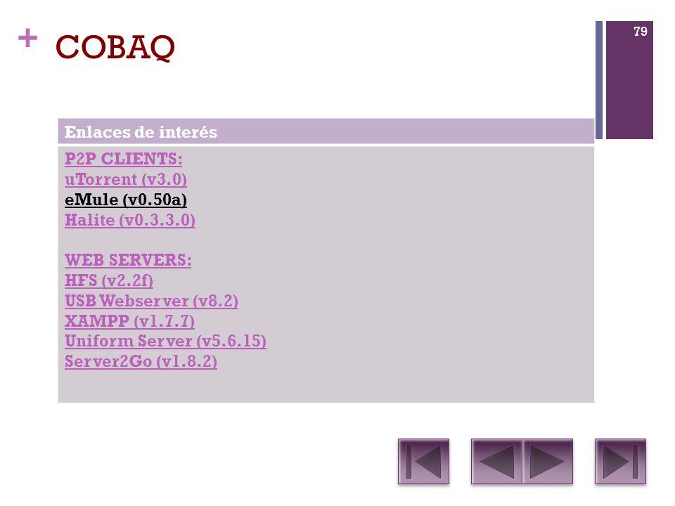 COBAQ Enlaces de interés P2P CLIENTS: uTorrent (v3.0) eMule (v0.50a)
