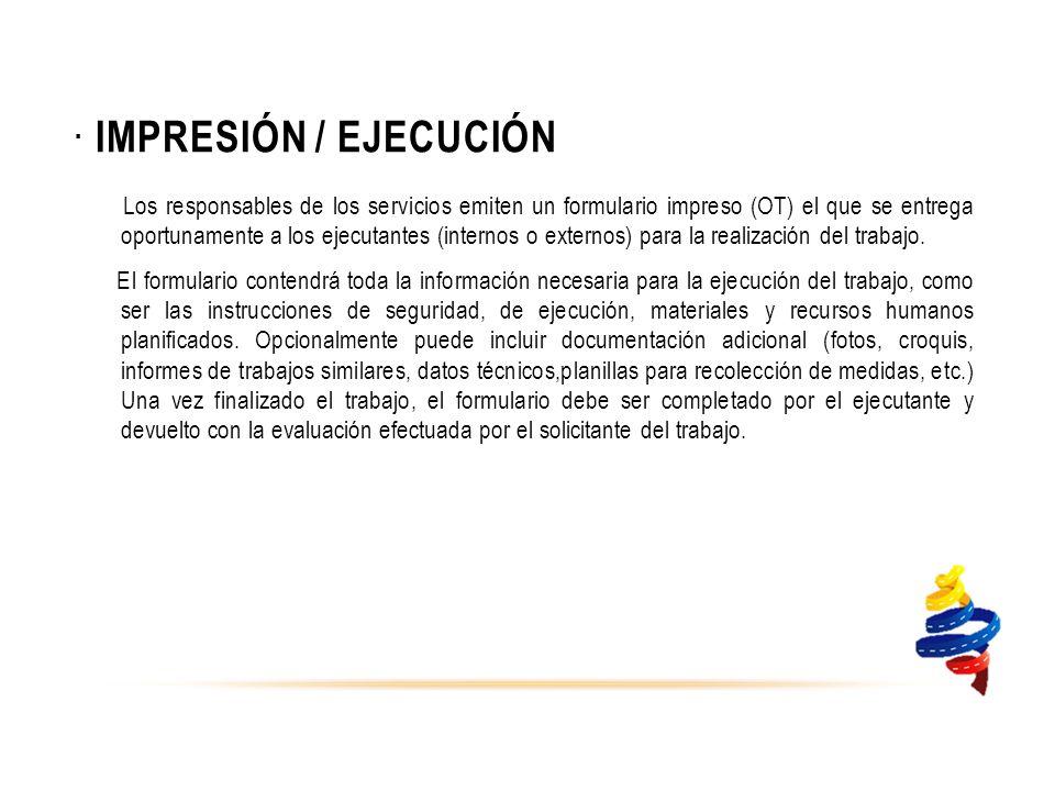 · Impresión / Ejecución